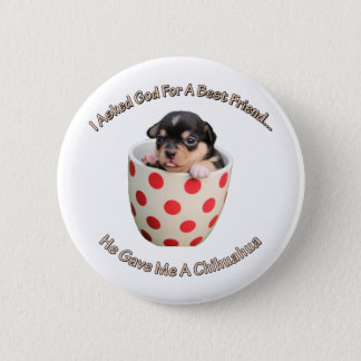 Chihuahua Is My Best Friend 2 Inch Round Button