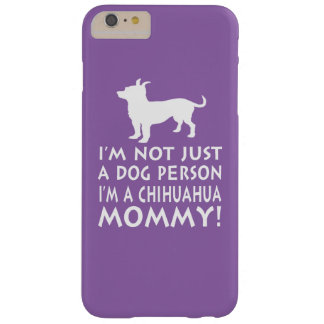 Chihuahua Mommy Barely There iPhone 6 Plus Case