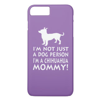 Chihuahua Mommy iPhone 7 Plus Case