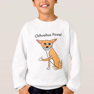 Chihuahua Powa! Sweatshirt