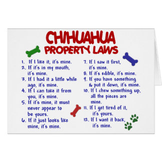 CHIHUAHUA Property Laws 2 Greeting Card