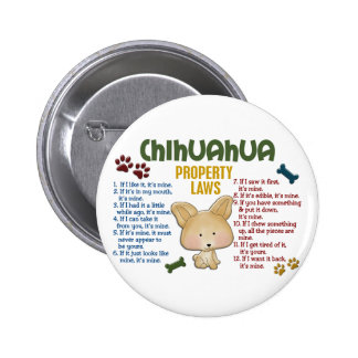 Chihuahua Property Laws 4 2 Inch Round Button