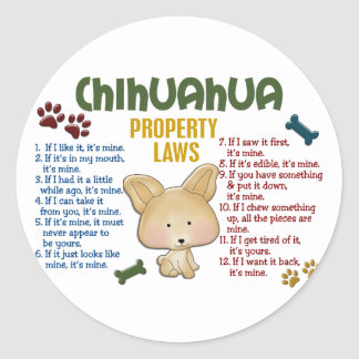 Chihuahua Property Laws 4 Round Sticker