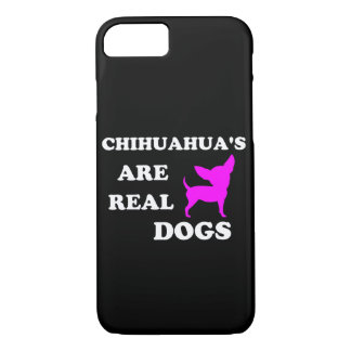 Chihuahua's are real dogs iPhone 7 case