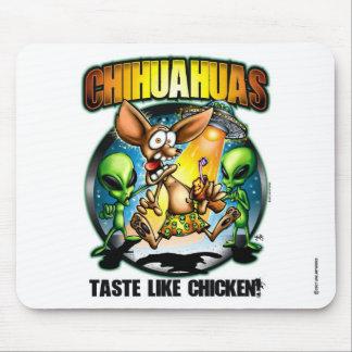 Chihuahuas Taste Like Chicken Mouse Pad