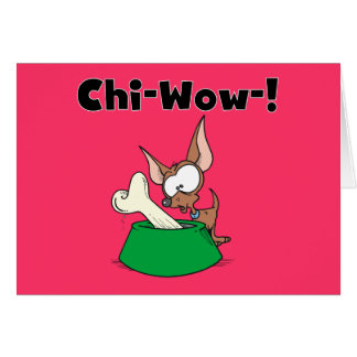 Chihuhua Chi-Wow T-shirts and Gifts Card