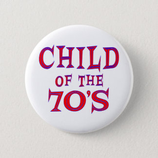 Child of 70s 2 inch round button