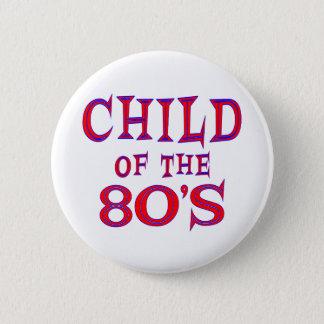 Child of 80s 2 inch round button