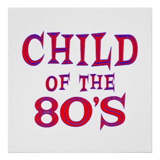 Child of 80s Poster