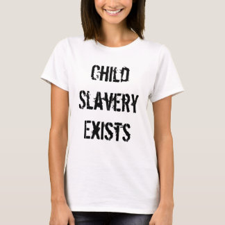 Child Slavery T-Shirt (ladies)