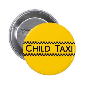 Child Taxi Funny Design for Driving Fathers/Moms 2 Inch Round Button