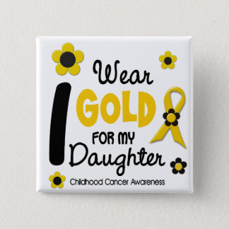 Childhood Cancer I Wear Gold For My Daughter 12 2 Inch Square Button