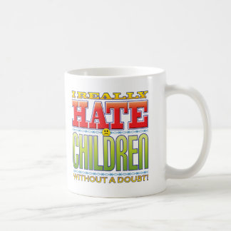 Children Hate Face Coffee Mug