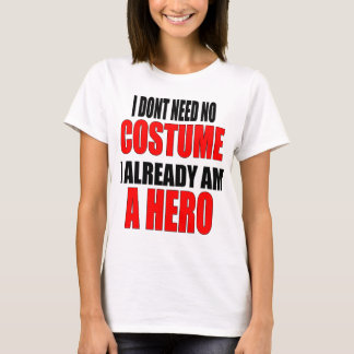 children protection costume hero job iamalreadyahe T-Shirt