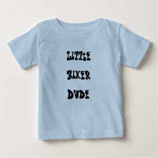 Childrens ~Little biker Dude~Shirt CUTE! Baby T-Shirt