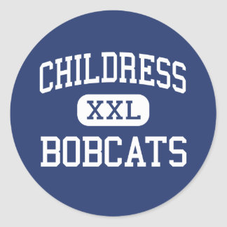 Childress - Bobcats - High - Childress Texas Classic Round Sticker