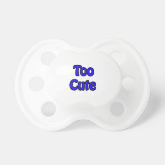 Child's Blue text 'Too Cute' Dummy Pacifier