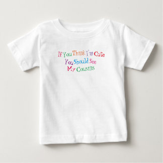 "CHILD'S T-SHIRT COLORFUL ""IF YOU THINK I'M CUTE.."""