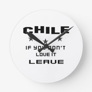 Chile If you don't love it, Leave Clock