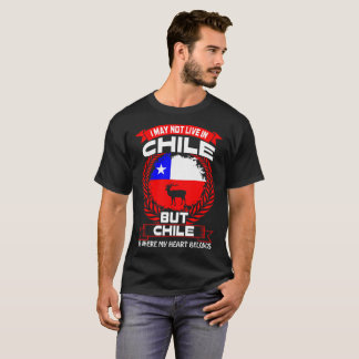 Chile Is Where My Heart Belongs Tshirt