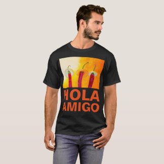Chili Peppers Hola Amigo Funny dark customizable T-Shirt