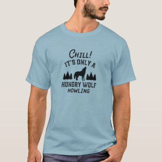 Chill Hungry Wolf T-Shirt