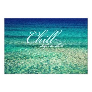 Chill. Life's too short Art Photo