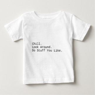Chill. Look Around. Baby T-Shirt