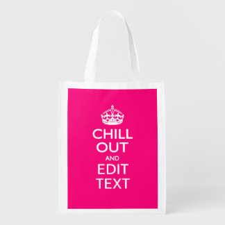 Chill Out and Your Text Keep Calm Crown Hot Pink Reusable Grocery Bag