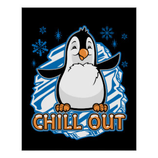 Chill Out Penguin Poster