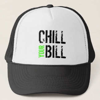 Chill Your Bill HAT