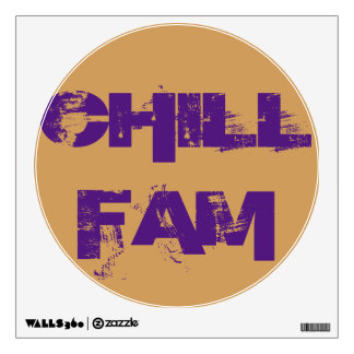 Chilla Fam wall decal