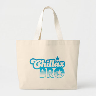 Chillax Bro!  RELAX AND CHILL brother in cool Blue Large Tote Bag