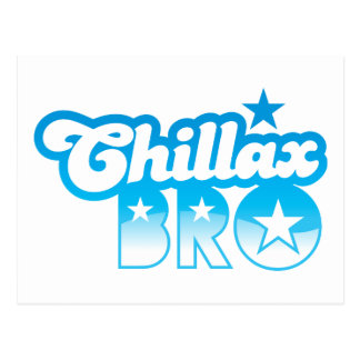 Chillax Bro!  RELAX AND CHILL brother in cool Blue Postcard