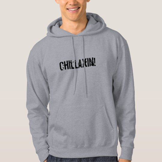 Chillaxin! Grey Hooded Sweatshirt