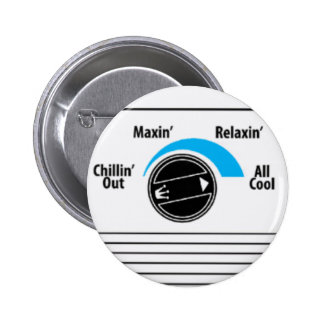 Chillin Out, Maxin, Relaxin, AllCool 2 Inch Round Button