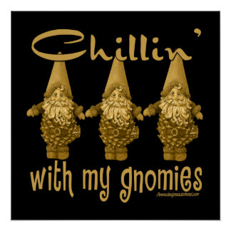 Chillin' With My Gnomies Perfect Poster