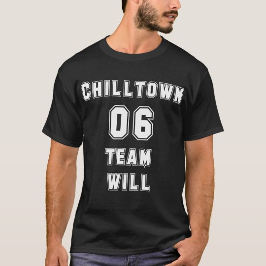 Chilltown Team Will T-Shirt