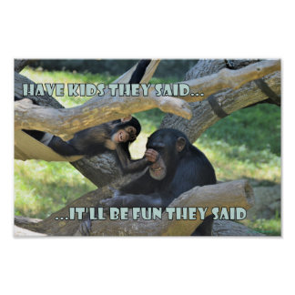 Chimps Aren't So Different From Us Poster