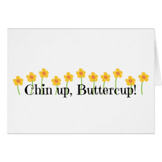 Chin Up Buttercup Card