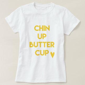 Chin up buttercup | Fun Motivational T-Shirt