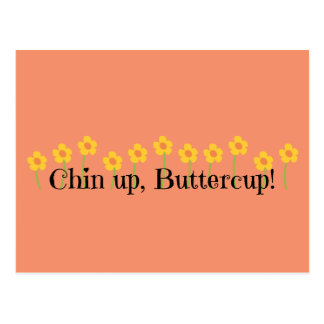 Chin Up Buttercup Postcard