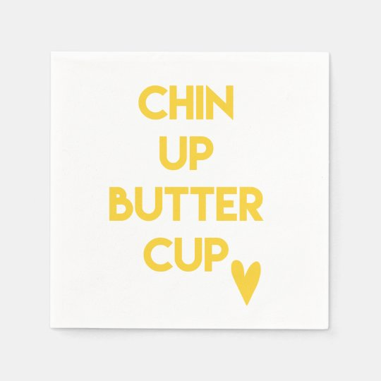Chin up buttercup | Sweet Motivational Disposable Napkin