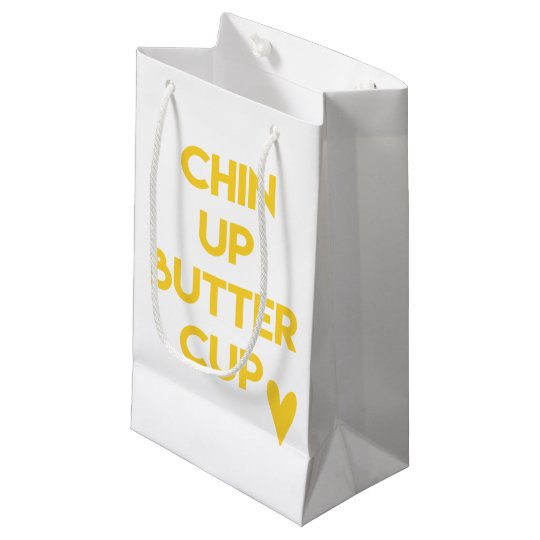 Chin up buttercup | Sweet Motivational Small Gift Bag