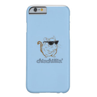 Chinchillin' iPhone 6 case Barely There iPhone 6 Case
