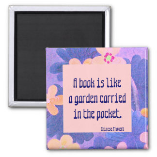 Chinese proverb. A book is like a garden Magnet
