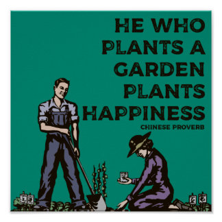 Chinese Proverb on Gardening and Happiness Poster