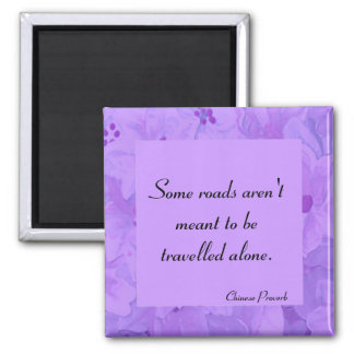 Chinese Proverb - Some roads Square Magnet