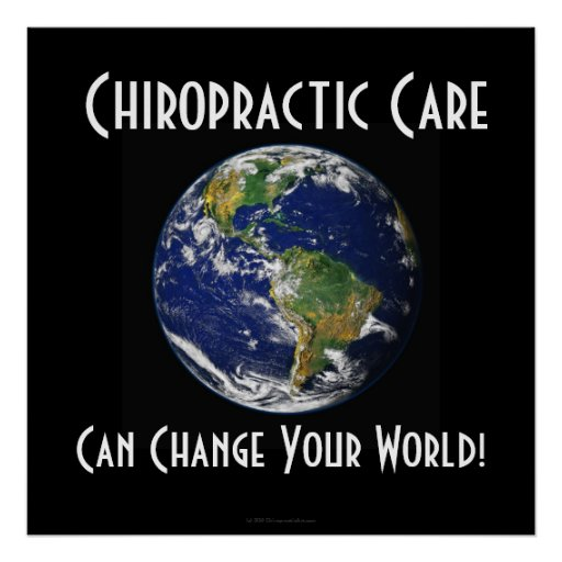 Chiropractic Poster: Can Change Your World BIG BIG