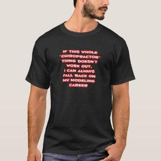 Chiropractor Humor ... Modeling Career T-Shirt